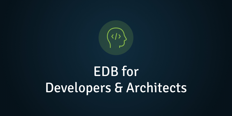 EDB for Developers and Architects
