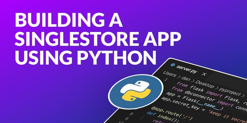 Building a SingleStore Application Using Python & Flask