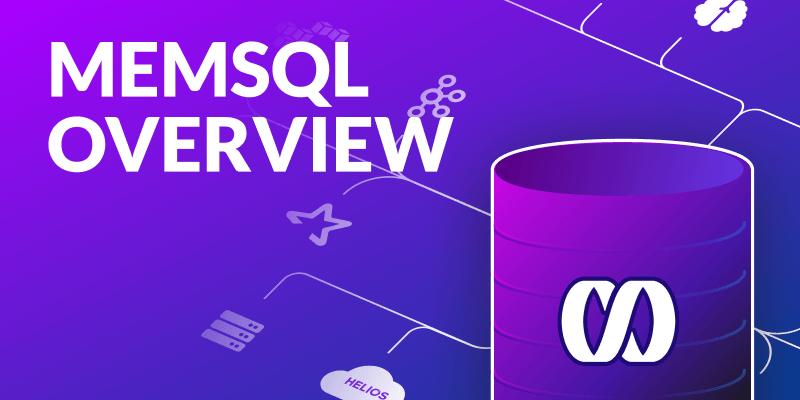 MemSQL Overview