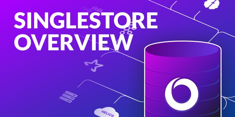 SingleStore Overview