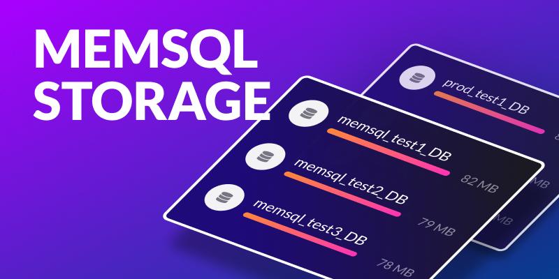 MemSQL Storage